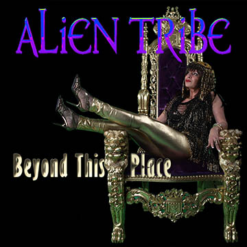 Beyond This Place electronic dance album by Alien Tribe
