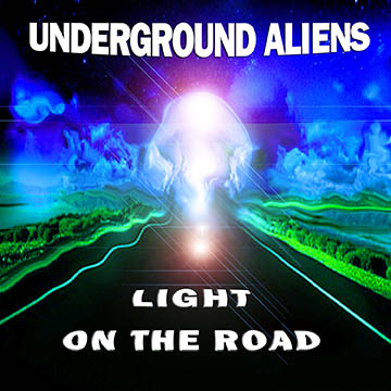 Light On The Road album by Underground Aliens