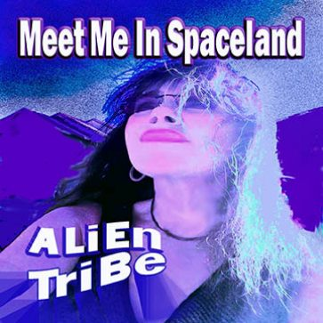 Meet Me in Spaceland EP by Alien Tribe